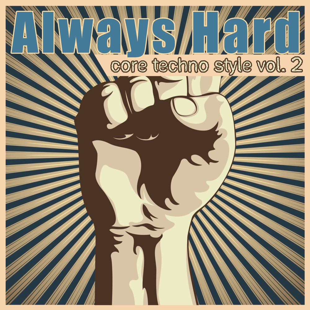 Always Hard - Core Techno Style, Vol. 2 - Hardstyle Recordings