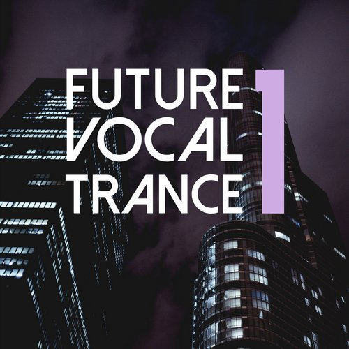 Future Vocal Trance, Vol. 1 -  Trance Festival Recordings