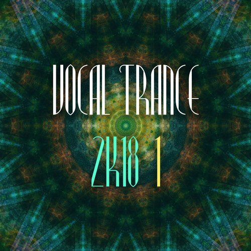 Vocal Trance 2k18, Vol. 1 - Trance Festival Recordings