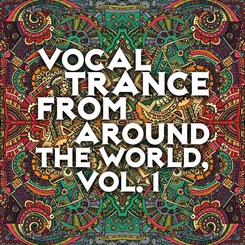 Vocal Trance from Around the World, Vol. 1 - Sa Trincha Recordings