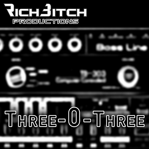 RichBitch Productions - Three-0-Three (EP)
